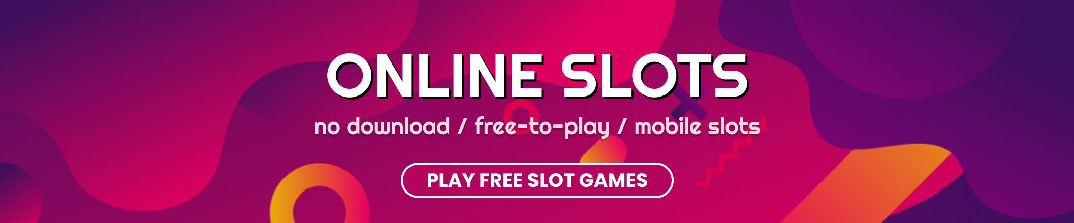 Online Slots: no download, free-to-play, mobile slots